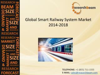 Smart Railway System Market Size, Growth 2014-2018