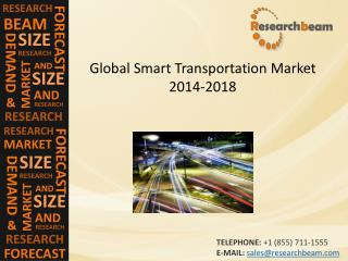 Smart Transportation Market Size, Demand, Forecast 2014-2018