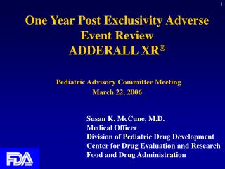 One Year Post Exclusivity Adverse Event Review ADDERALL XR     Pediatric Advisory Committee Meeting  March 22, 2006