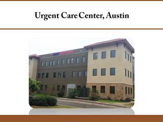 Urgent Care Center, Austin