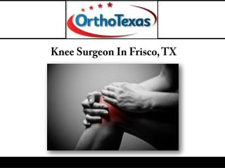 Knee Surgeon In Frisco, TX