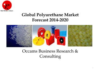 Global Polyurethane Market | Forecast 2014-2020