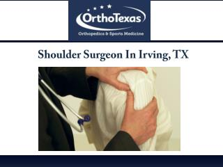 Shoulder Surgeon In Irving, TX