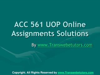 ACC 561 UOP Online Assignments Solutions