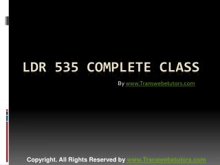 LDR 535 Complete Class