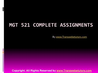 MGT 521 Complete Assignments
