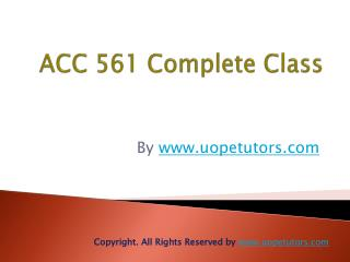 ACC 561 Complete Class