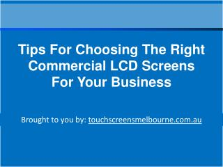 Tips For Choosing The Right Commercial LCD Screens