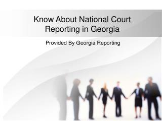 Know About National Court Reporting in Georgia