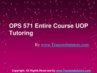 OPS 571 Entire Course UOP Tutoring