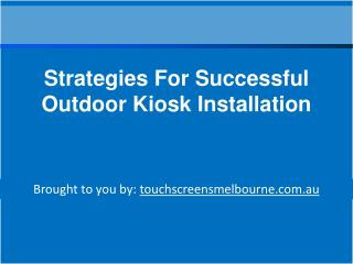 Strategies For Successful Outdoor Kiosk Installation
