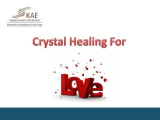Crystal Healing For Attracting Romantic Love