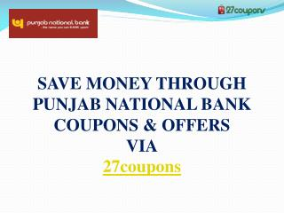 Save money through Punjab National Bank coupons & offers via