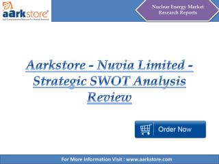 Aarkstore - Nuvia Limited - Strategic SWOT Analysis Review