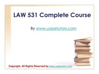 LAW 531 Complete Course