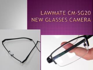 Lawmate CM-SG20 New Glasses camera
