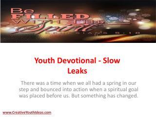 Youth Devotional - Slow Leaks