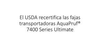 El USDA recertifica las fajas transportadoras AquaPruf® 740