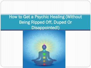 How to Get a Psychic Healing (Without Being Ripped Off, Dupe