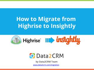 Practical Guidelines for Highrise to Insightly Migration