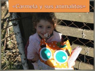 """""""Carmela y sus Animalitos"""""""