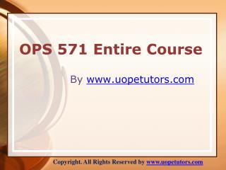 OPS 571 Entire Course