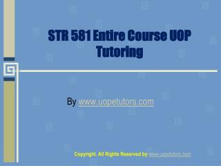 STR 581 Entire Course UOP Tutoring