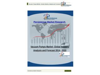 Vacuum Pumps Market: Global Industry Analysis and Forecast 2