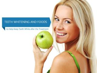 Teeth Whitening and Foods to Help Keep Teeth White after the