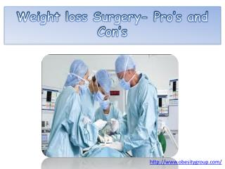 Weight loss Surgery- Pro�s and Con�s