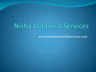 Why Choose Nisha Janitorial Services?