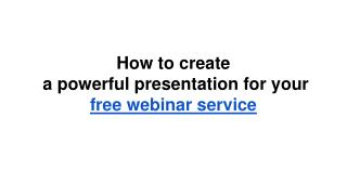 How to create a powerful presentation for your free webinar