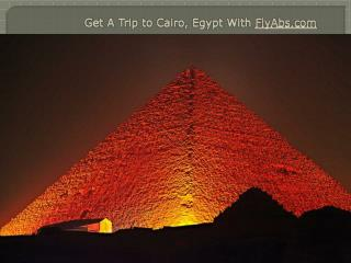 Get A Trip to Cairo, Egypt With FlyAbs.com
