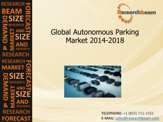 Autonomous Parking Market Demand, Forecast 2014-2018