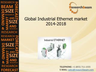 Global Industrial Ethernet market Size,Growth, 2014-2018
