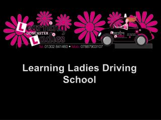 Learning Ladies Driving School in Doncaster