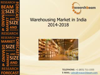 India Warehousing Market  size, Growth,Forecast 2014-2018