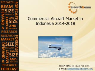 Indonesia Commercial Aircraft Market Size, Share 2014-2018
