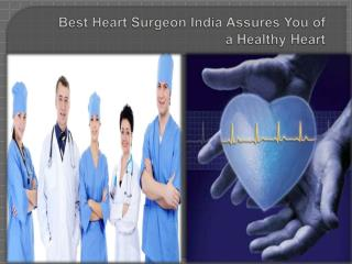 Best Heart Surgeon India Assures You of a Healthy Heart