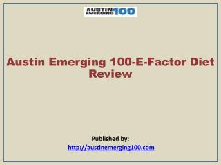 Austin Emerging 100-E-Factor Diet Review