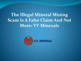 The Illegal Mineral Mining Scam Is A False Claim -VV Mineral