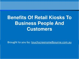Benefits Of Retail Kiosks To Business People And Customers