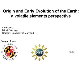Origin and Early Evolution of the Earth: a volatile elements perspective