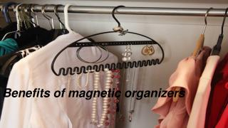 Benefits of magnetic organizers