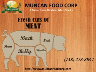 Muncan Food Corp � Fresh Cuts of Meat