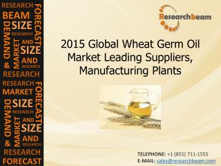 2015 Global Wheat Germ Oil Market Leading Suppliers
