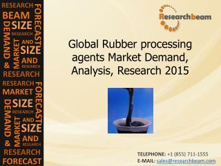 Global Rubber processing agents Market Demand, Analysis