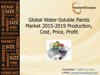 Global Water-Soluble Paints Market 2015-2019 Production