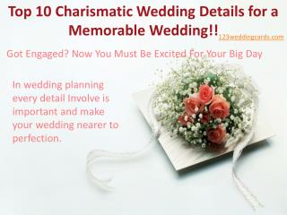 Top 10 Charismatic Wedding Details for a Memorable Wedding!!