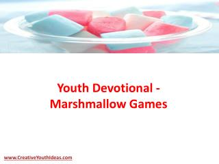 Youth Devotional - Marshmallow Games
